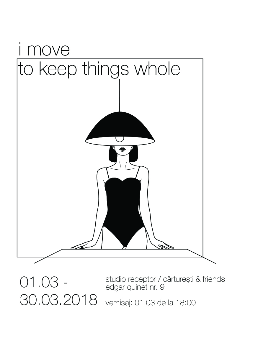 I move – to keep things whole. (1 – 30.03.2018)